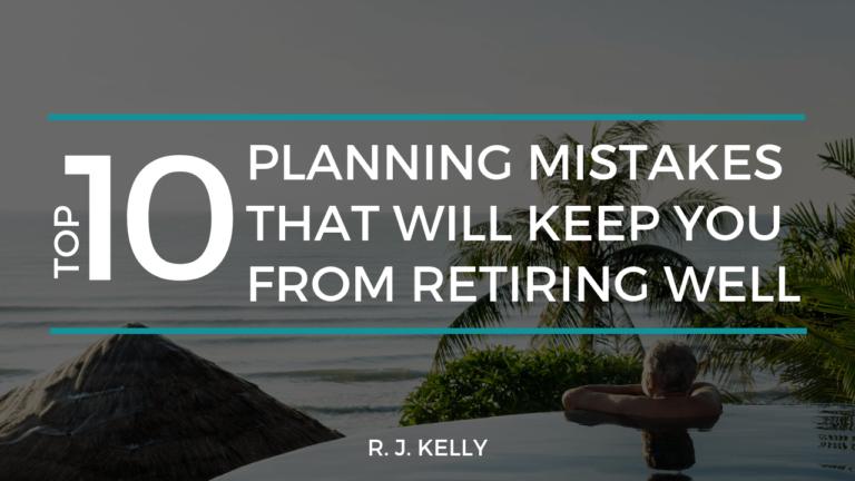 top 10 retirement mistakes